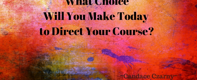 What Choice Will You Make Today